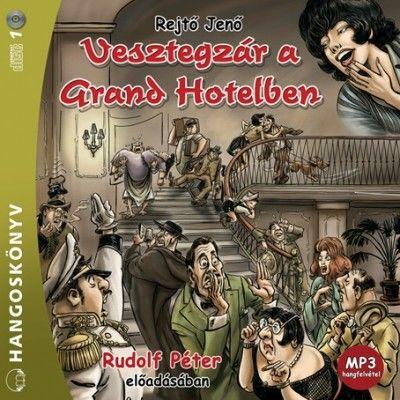 Rejtő Jenő - Vesztegzár a Grand Hotelben - Hangoskönyv - MP3