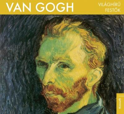 Van Gogh - Világhírű festők