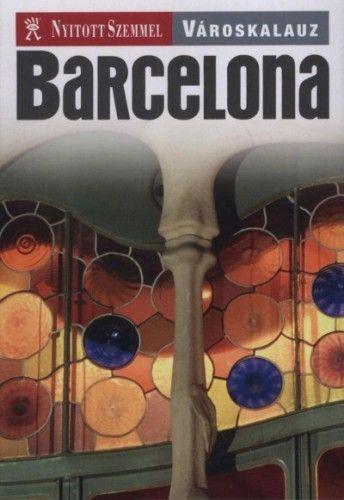 Barcelona - Nyitott Szemmel - Városkalauz