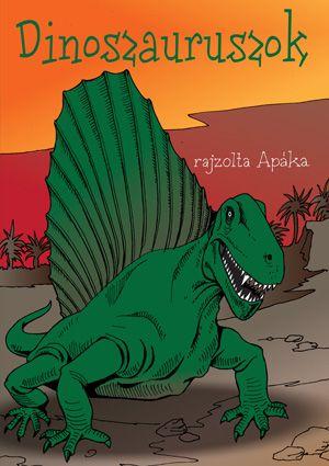 Szunyoghy András - Dinoszauruszok