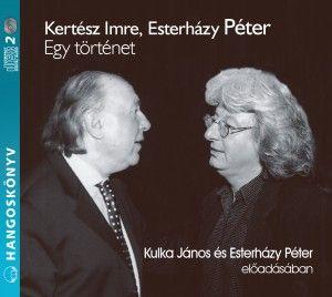 Esterházy Péter - Egy történet - Hangoskönyv