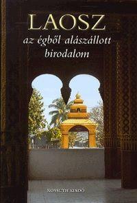 Laosz - Az égből alászállott birodalom