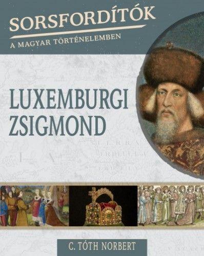 C. Tóth Norbert - Luxemburgi Zsigmond