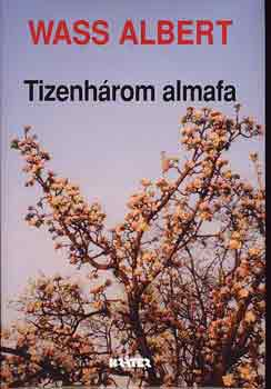 Wass Albert - Tizenhárom almafa (puhakötés) )