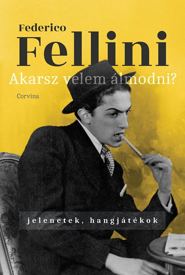 Federico Fellini - Akarsz velem álmodni?