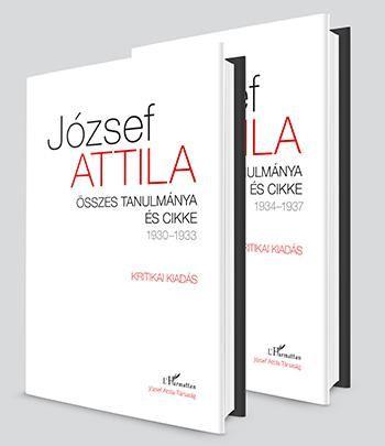 József Attila - Összes tanulmánya és cikke 1930–1937 I-II. kötet