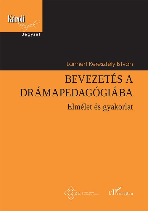 Lannert Keresztély István - Bevezetés a drámapedagógiába