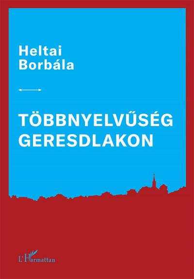 Heltai Borbála - Többnyelvűség Geresdlakon