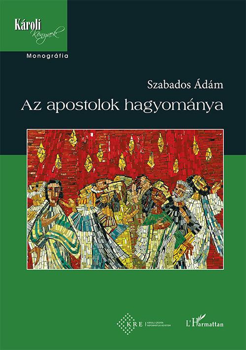 Szabados Ádám - Az apostolok hagyománya
