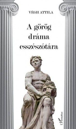 Végh Attila - A görög dráma esszészótára