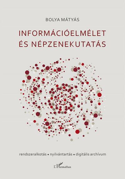 Bolya Mátyás - Információelmélet és népzenekutatás