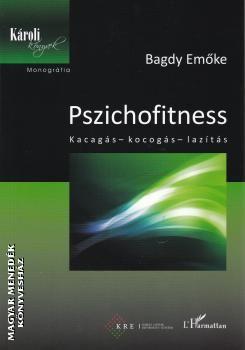 Bagdy Emőke - Pszichofitness – Kacagás – kocogás – lazítás