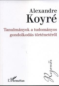 Alexandre Koyré - Tanulmányok a tudományos gondolkodás történetéről