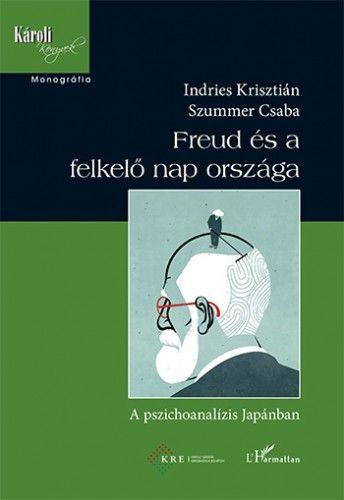 Szummer Csaba - Freud és a felkelő nap országa – A pszichoanalízis Japánban