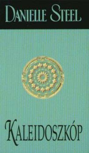 Danielle Steel - Kaleidoszkóp