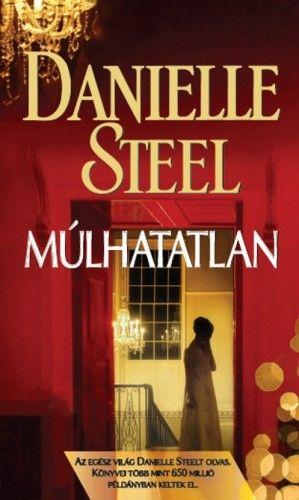 Danielle Steel - Múlhatatlan
