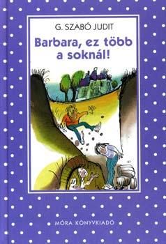 G. Szabó Judit - Barbara, ez több a soknál!