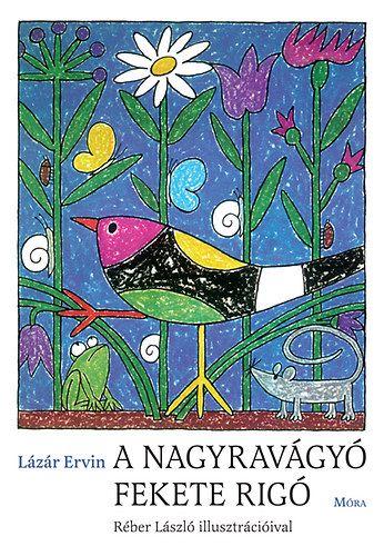 Lázár Ervin - A nagyravágyó feketerigó