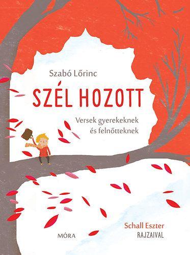 Szabó Lőrinc - Szél hozott