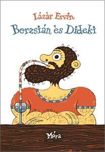 Lázár Ervin - Berzsián és Dideki