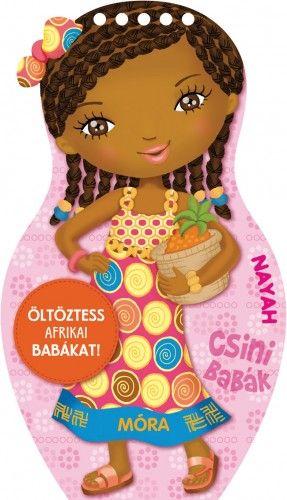 Móra könyvkiadó - Öltöztess afrikai babákat! - Nayah