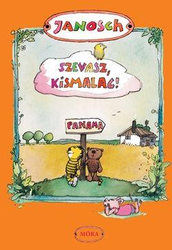 Janosch - Szevasz, Kismalac!