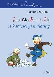Astrid Lindgren - Juharfalvi Emil és Ida - A karácsonyi mulatság