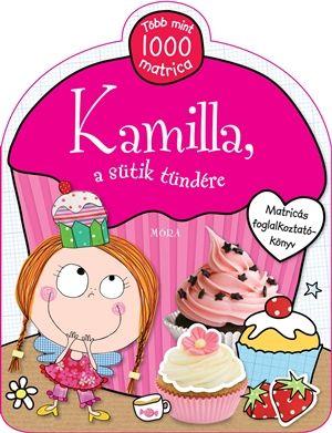 Lara Ede - Kamilla, a sütik tündére