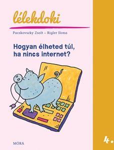 Pacskovszky Zsolt - Hogyan élheted túl, ha nincs internet?