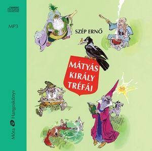 Szép Ernő - Mátyás király tréfái - Hangoskönyv - MP3
