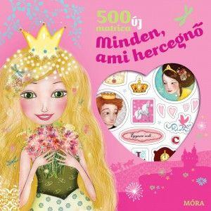 Móra könyvkiadó - Minden, ami hercegnő - 500 új matrica