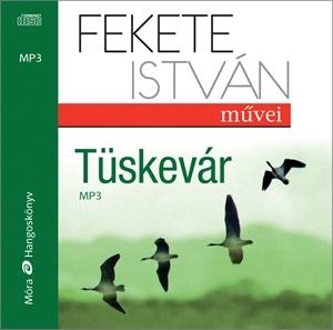 Fekete István - Tüskevár - Hangoskönyv