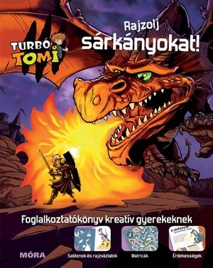 Móra könyvkiadó - Turbó Tomi - Rajzolj sárkányokat!