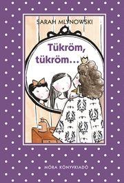 Sarah Mlynowski - Tükröm, tükröm...