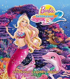 Barbie és a Sellőkaland 2. – Mesekönyv a rajzfilm alapján