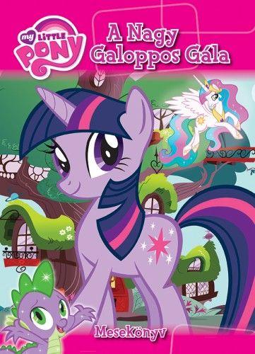 My Little Pony - A Nagy Galoppos Gála - Mesekönyv