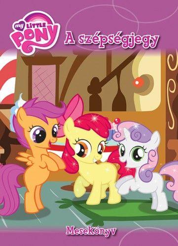 My Little Pony - A szépségjegy - Mesekönyv