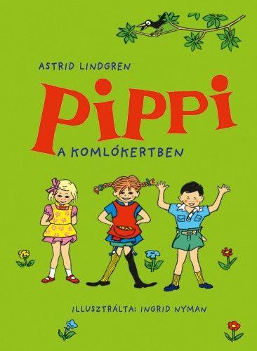 Astrid Lindgren - Harisnyás Pippi a komlókertben