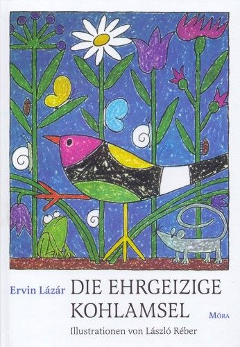 Lázár Ervin - Die ehrgeizige Kohlamsel
