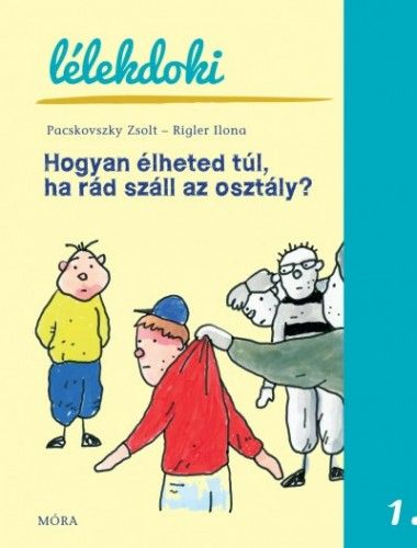 Pacskovszky Zsolt - Hogyan élheted túl, ha rád száll az osztály?