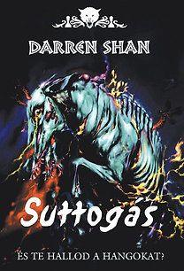Darren Shan - Suttogás - És te hallod a hangokat?