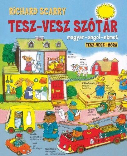 Richard Scarry - Tesz-Vesz szótár - Magyar-angol-német