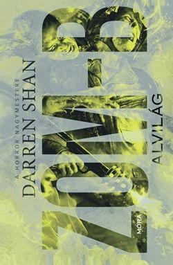 Darren Shan - Zom-B 2. - Alvilág