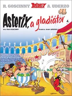 René Goscinny - Asterix 4. - Asterix, a gladiátor