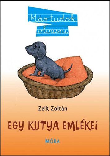 Zelk Zoltán - Egy kutya emlékei - Már tudok olvasni