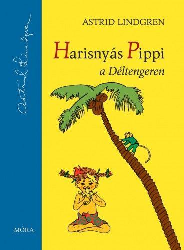 Astrid Lindgren - Harisnyás Pippi a Déltengeren
