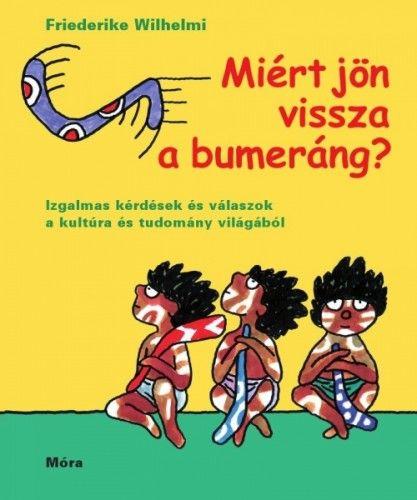 Friederike Wilhelmi - Miért jön vissza a bumeráng?