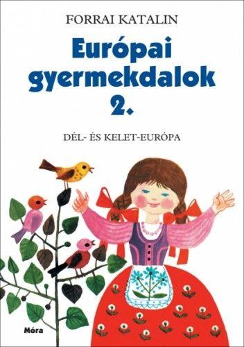 Forrai Katalin - Európai gyermekdalok 2.