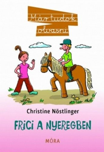Christine Nöstlinger - Frici a nyeregben
