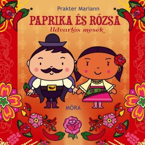 Prakter Mariann - Paprika és Rózsa